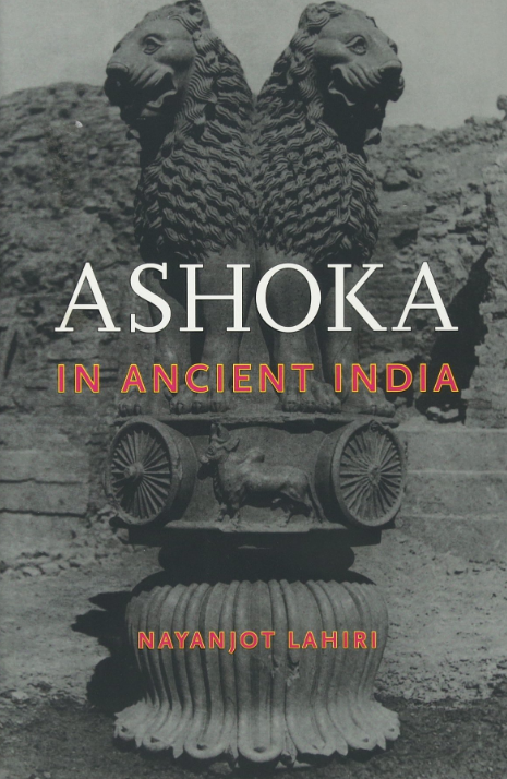 Ashoka in Ancient India by Nayanjot Lahiri